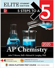 5 Steps to a 5: AP Chemistry 2020 Elite Student Edition PAPERBACK John Moore