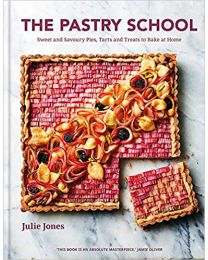 The Pastry School: Master Sweet and Savoury Pies, Tarts and Pastries...HARDCOVER – 2020