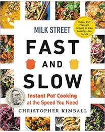 Milk Street Fast and Slow: Instant Pot Cooking at the Speed You Need HARDCOVER – 2020