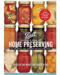 Ball Complete Book of Home Preserving: 400 Delicious and Creative... HARDCOVER – 2020 by Judi Kingry