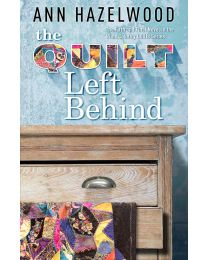 The Quilt Left Behind PAPERBACK 2020 by Ann Hazelwood