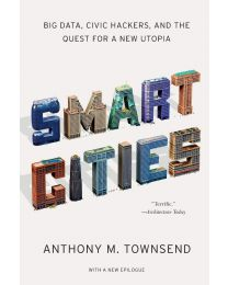 Smart Cities: Big Data, Civic Hackers, and the Quest... PAPERBACK 2014 by Anthony M. Townsend