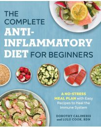 The Complete Anti-Inflammatory Diet for Beginners PAPERBACK 2017