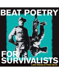 Beat Poetry For Survivalists : Audio CD by Luke Haines & Peter Buck 2020