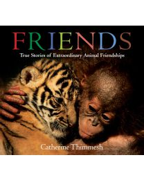 Friends (board book): True Stories of... BOARD BOOK 2019 by Catherine Thimmesh