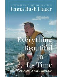 Everything Beautiful in Its Time: Seasons of Love... HARDCOVER – 2020 by Jenna Bush Hager
