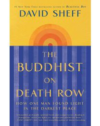 The Buddhist on Death Row: How One Man Found Light in the Darkest Place HARDCOVER – 2020 by David Sheff