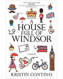 A House Full of Windsor PAPERBACK 2021 by Kristin Contino