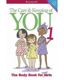 The Care and Keeping of You 1 : The Body Book for Younger Girls PAPERBACK  2012