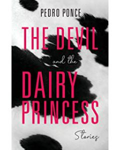 The Devil and the Dairy Princess: Stories (Blue Light Books) PAPERBACK – 2021 by Pedro Ponce