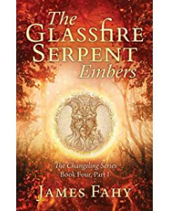 The Glassfire Serpent Part I, Embers: An epic fantasy adventure PAPERBACK – 2021 by James Fahy