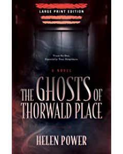 The Ghosts of Thorwald Place PAPERBACK – Large Print, 2021 by Helen Power