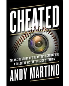 Cheated: The Inside Story of the Astros Scandal ...HARDCOVER – 2021 by Andy Martino