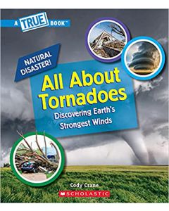 All About Tornadoes (A True Book: Natural Disasters) HARDCOVER 2021 by Cody Crane