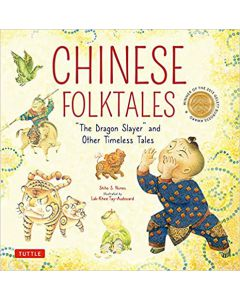 Chinese Folktales: The Dragon Slayer and Other HARDCOVER 2021 by Shiho S. Nunes