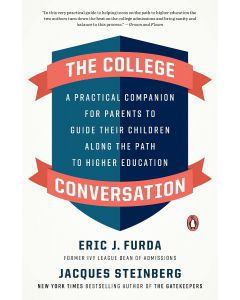 The College Conversation: A Practical Companion for Parents... PAPERBACK – 2021 by Eric J. Furda
