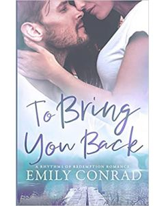 To Bring You Back: A Contemporary Christian  PAPERBACK – 2021 by Emily Conrad