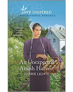An Unexpected Amish Harvest MASS MARKET PAPERBACK  –  2021 by Carrie Lighte