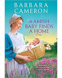 The Amish Baby Finds a Home MASS MARKET PAPERBACK – 2021 by Barbara Cameron